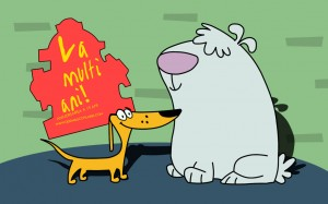 La multi ani 2 Stupid Dogs!