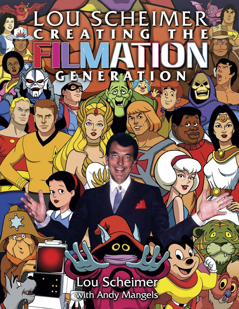 Creating.the.Filmation.Generation.By.Lou Scheimer.Andy.Mangels