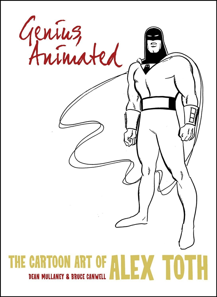 Genius, Animated The Cartoon Art of Alex Toth