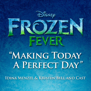 "Clip ""Making Today a Perfect Day"" din ""Frozen Fever"""